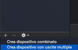 creare-dispositivo-con-uscite-multiple Come registrare l'audio del desktop su mac os con OBS studio Apple Mac Tutorial